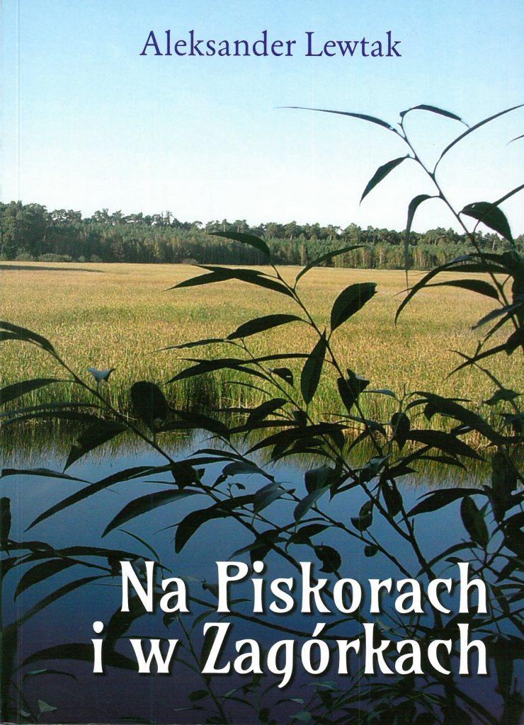 """Zdjęcie okładki książki Aleksandra Lewtaka - """"Na Piskorach i w Zagórkach"""""""